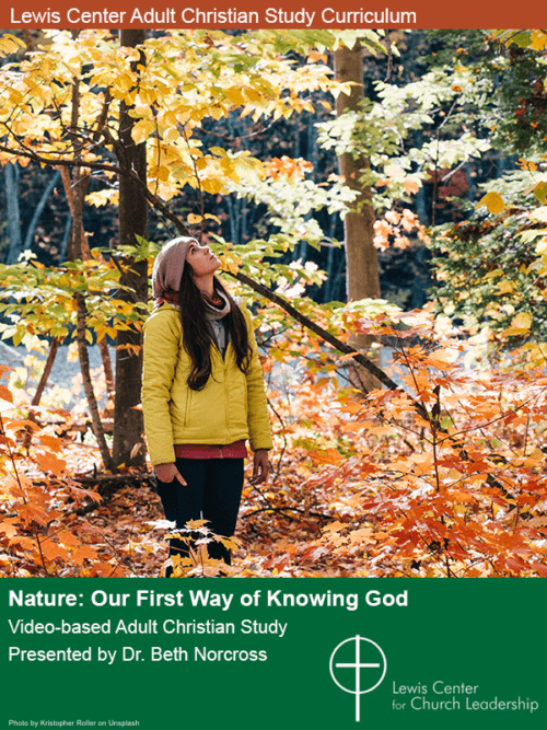Nature - Our First Way of Knowing God Video-based Adult Christian Study Curriculum
