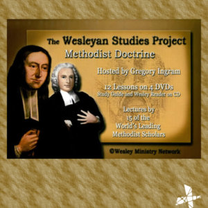 Wesleyan Studies Project — Series II: Methodist Doctrine