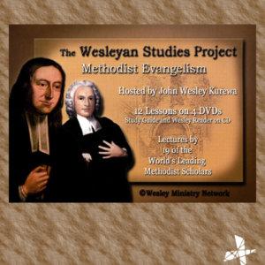 Wesleyan Studies Project — Series III: Methodist Evangelism