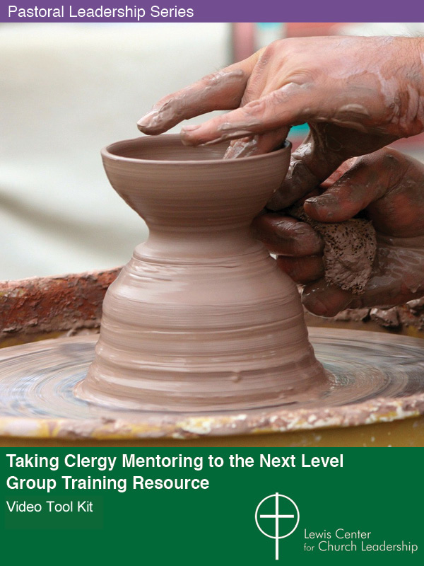 Taking Clergy Mentoring To The Next Level: Group Training Version Video Tool Kit cover featuring hands molding clay on a potter's wheel