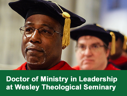 Doctor of Ministry in Church Leadership Excellence from Wesley Theological Seminary