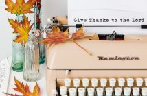 Give thanks to the Lord typed on old typewriter