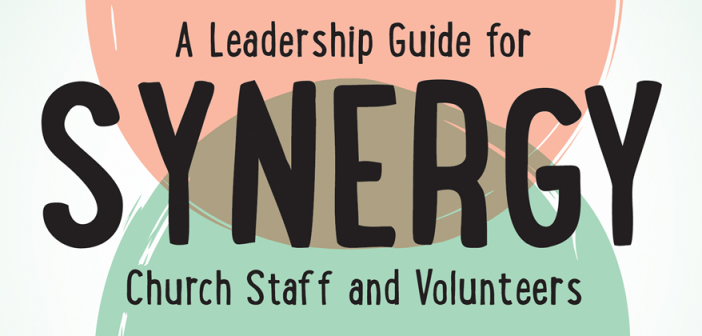 Synergy: A Leadership Guide for Church Staff and Volunteers