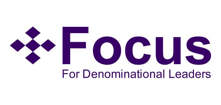 Focus — For Denominational Leaders