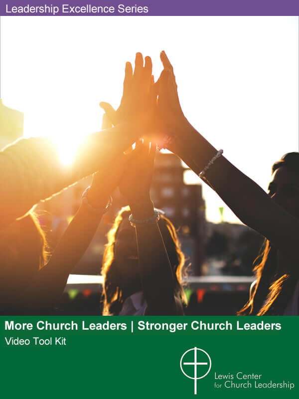 More Church Leaders | Stronger Church Leaders Video Tool Kit