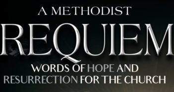 A Methodist Requiem - Words of Hope and Resurrection for the Church