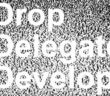 The words Drop Delegate Develop against a screen of television static
