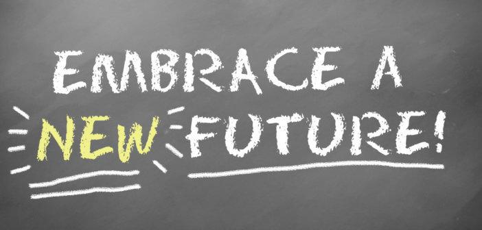 EMBRACE A NEW FUTURE! written in chalk