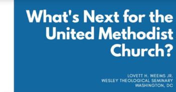 What's Next for the United Methodist Church?