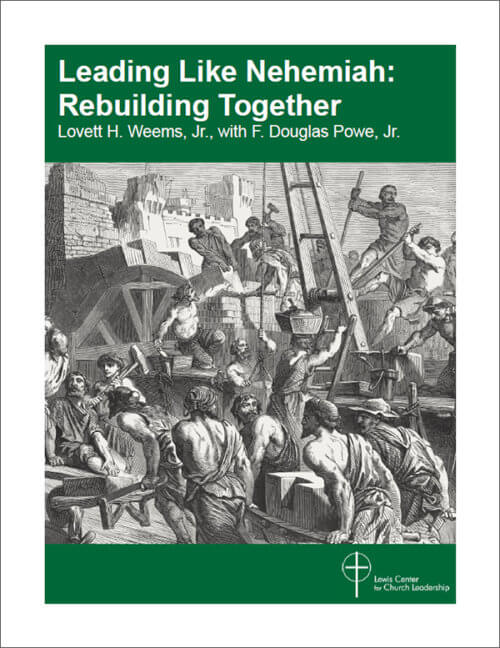 Leading Like Nehemiah: Rebuilding Together