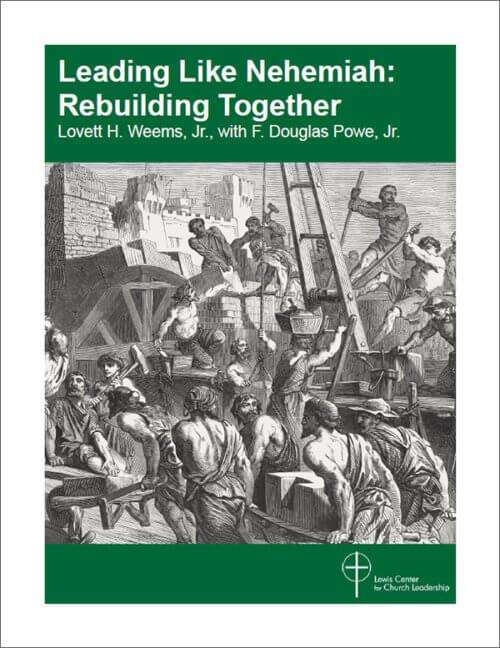 Leading Like Nehemiah: Rebuilding Together