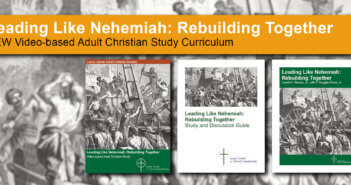 Leading Like Nehemiah: Rebuilding Together - NEW Video-based Adult Christian Study Curriculum