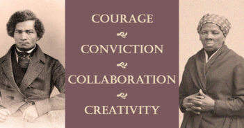 The words courage, conviction, collaboration, and creativity superimposed over photos of Harriet Tubman and Frederick Douglass