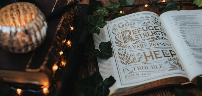 Bible open to Psalm 46 -- God is our refuge and strength, an ever-present help in times of trouble