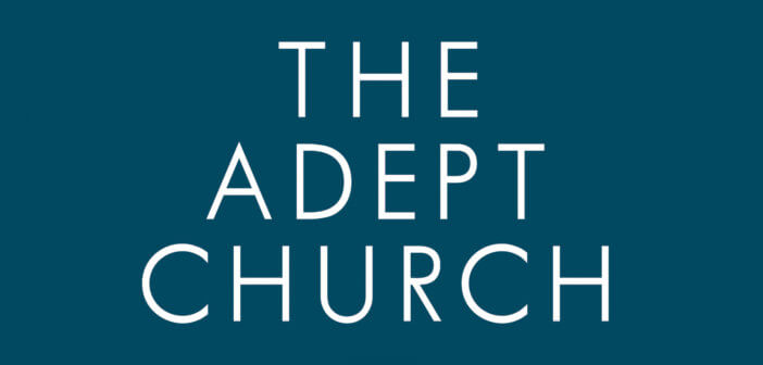 The Adept Church
