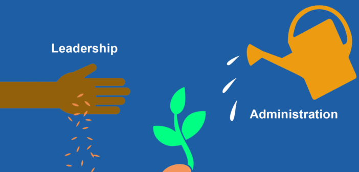 Graphic of a hand sewing seeds (Leadership) and a watering can (Administration) together growing a seedling
