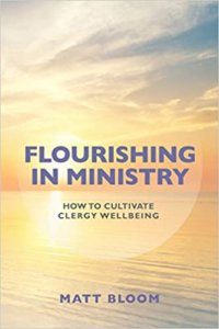 Flourishing in Ministry: How to Cultivate Clergy Wellbeing