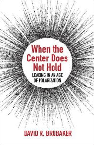 Book cover of When the Center Does Not Hold - Leading in an Age of Polarization