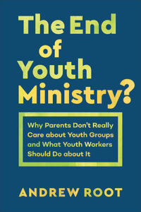 The End of Youth Ministry