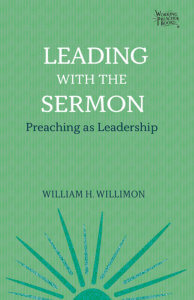 Leading with the Sermon: Preaching as Leaderhship