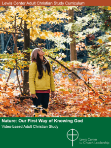 Nature: Our First Way of Knowing God Video-based Adult Christian Study Curriculum