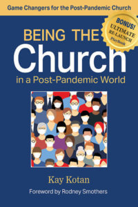 Being the Church in a Post-Pandemic World