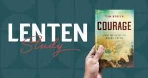 Courage Lenten study
